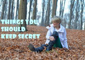 7 Lucruri pe care ar trebui sa le tii in secret