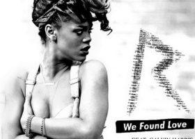 """We Found Love"", Rihanna feat. Calvin Harris – versuri"