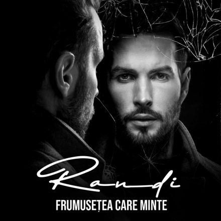 Randi – Frumusețea care minte – Versuri