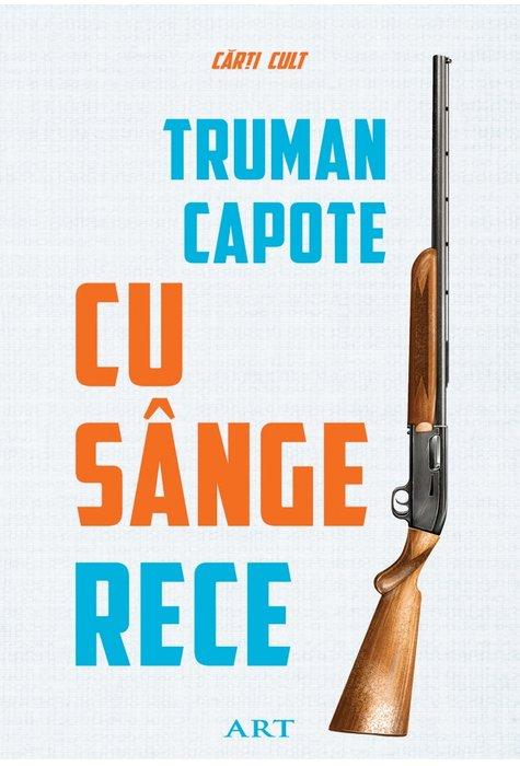CU SÂNGE RECE - DE TRUMAN CAPOTE