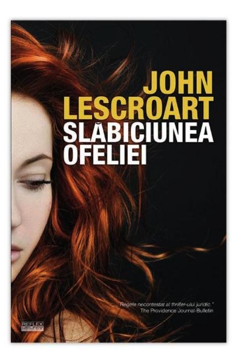 SLABICIUNEA OFELIEI - DE JOHN LESCROART
